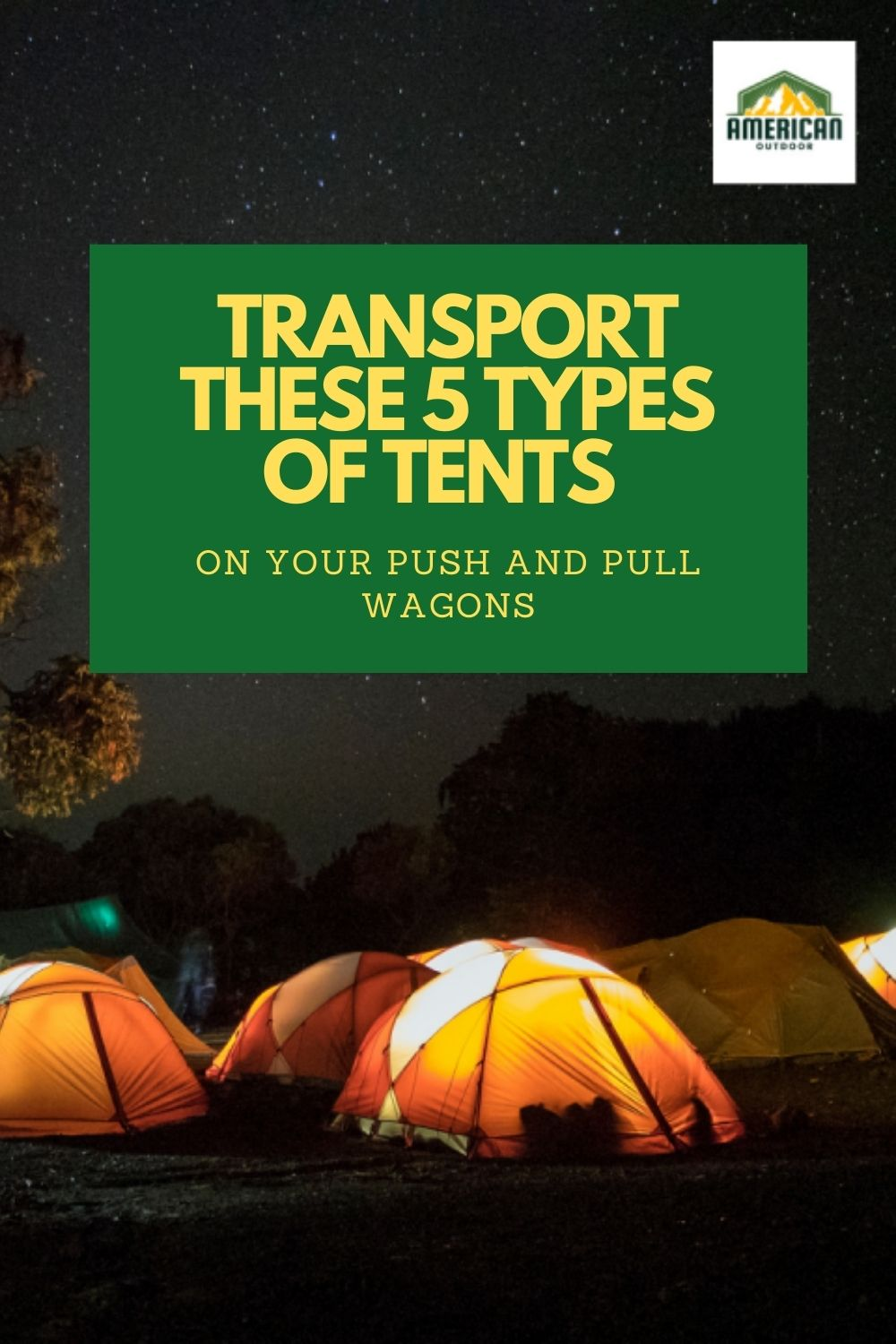 A Guide To Figure Out What 5 Types of Tents To Transport With Push and Pull Wagons